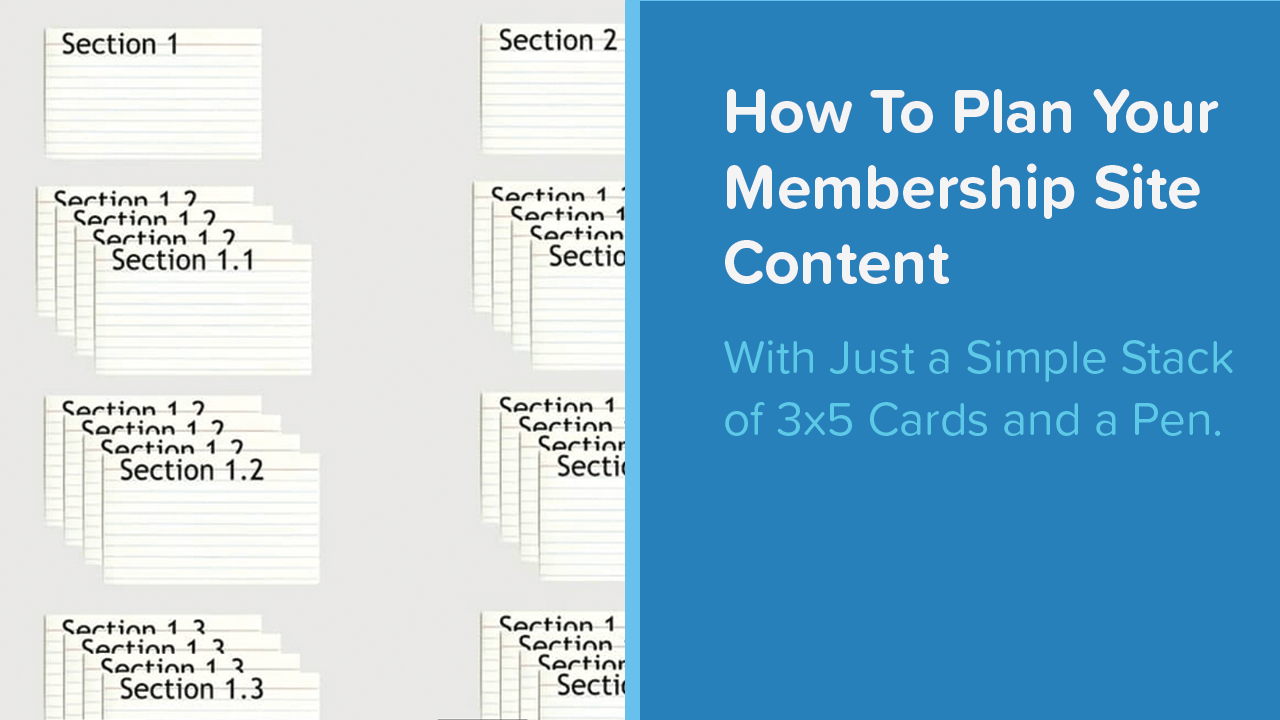 How to Plan All Your Membership Site Content With a Pen and Stack of 3x5 Cards