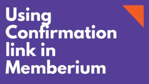 confirmation link memberium